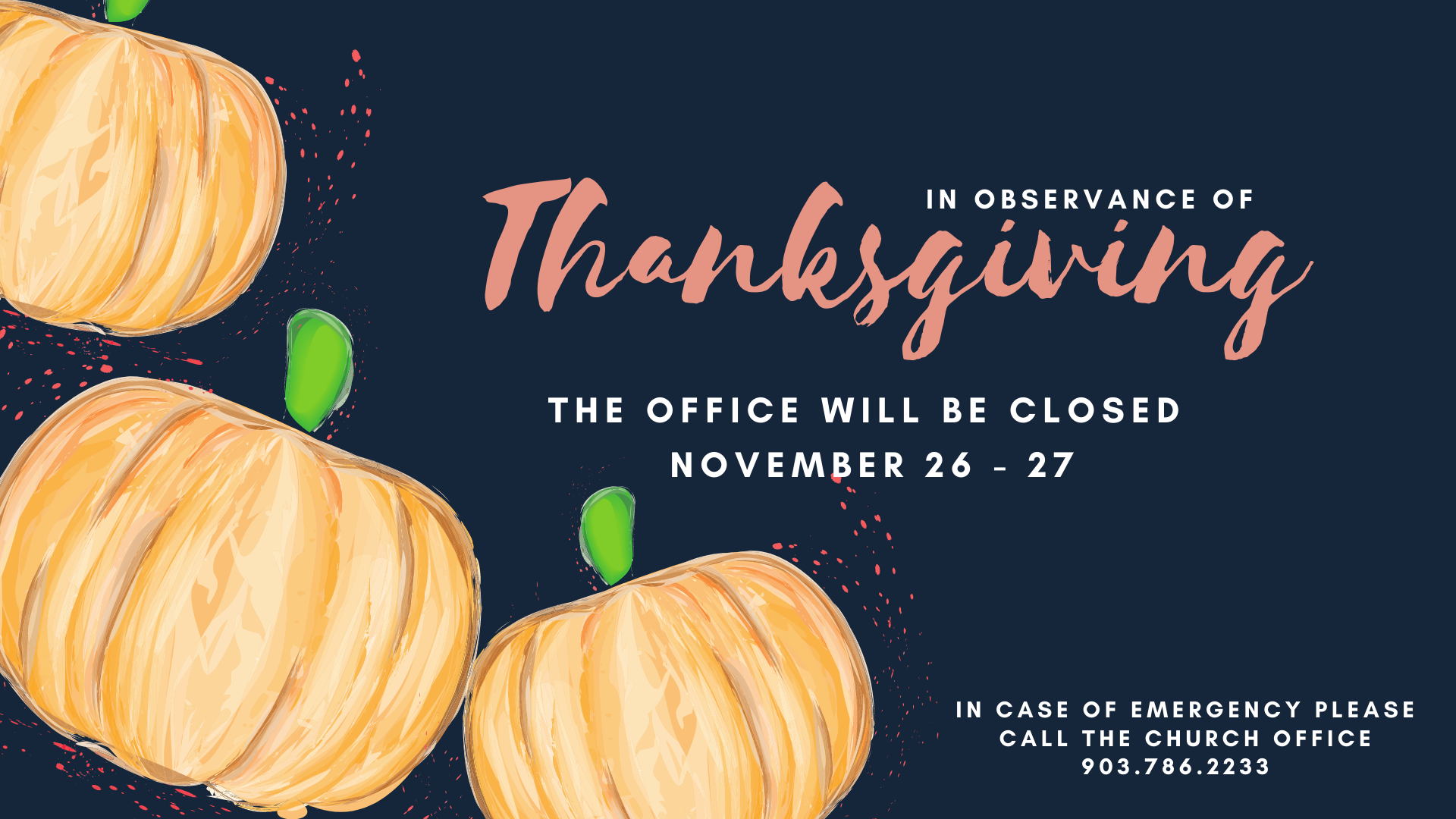 Office Closed 11.26 & 11.27